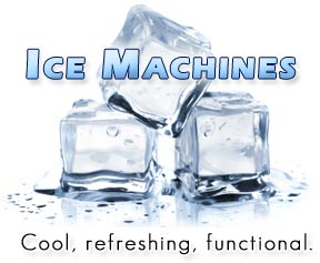 Ice Machines - Cool, Refreshing, Functional